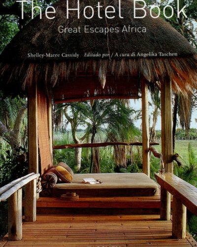 The Hotel Book Great Escapes Africa