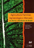 Agricultura Familiar, Agroecologia e Mercado no Norte e Nordeste do Brasil