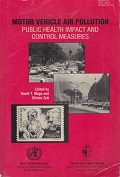 Motor Vehicle Air Pollution Public Health Impact and Control Measures